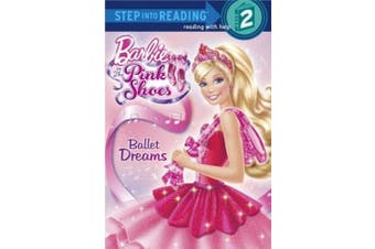 Barbie in the Pink Shoes: Ballet Dreams (Step Into Reading - Level 2 - Quality)