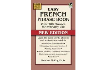 Easy French Phrase Book: Over 700 Phrases for Everyday Use (Dover Language Guides French)