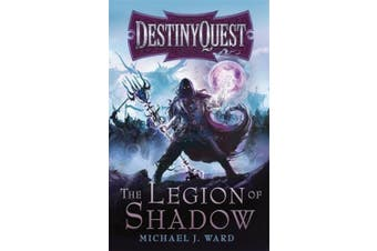 The Legion of Shadow: DestinyQuest Book 1 (DESTINYQUEST)