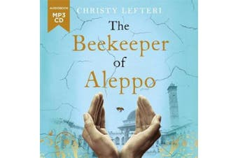The Beekeeper of Aleppo: The Sunday Times Bestseller and Richard & Judy Book Club Pick [Audio]