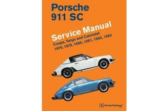 Porsche 911 SC Service Manual 1978, 1979, 1980, 1981, 1982, 1983: Coupe, Targa and Cabriolet