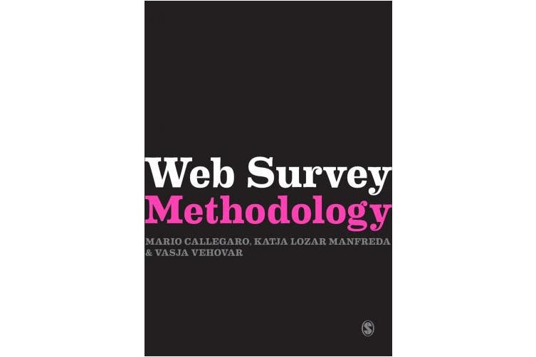 Web Survey Methodology (Research Methods for Social Scientists)