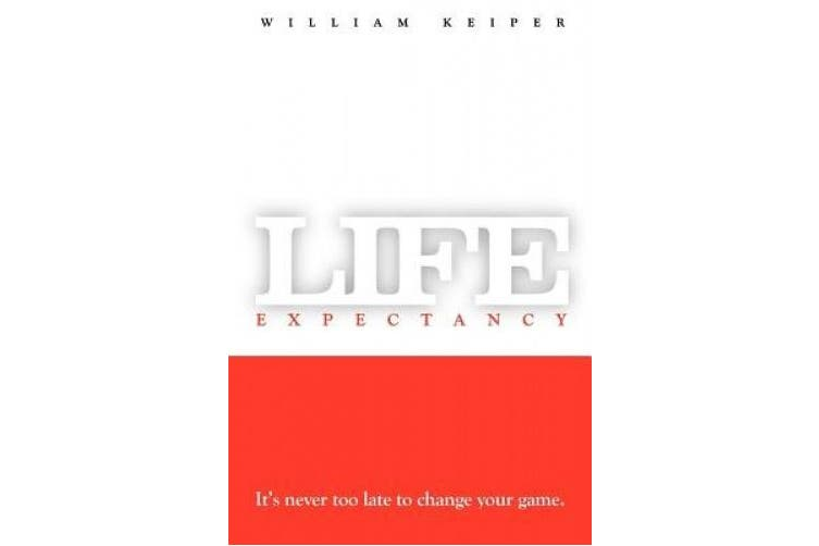 Life Expectancy: It's Never Too Late to Change Your Game