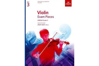 Violin Exam Pieces 2020-2023, ABRSM Grade 3, Score & Part: Selected from the 2020-2023 syllabus (ABRSM Exam Pieces)
