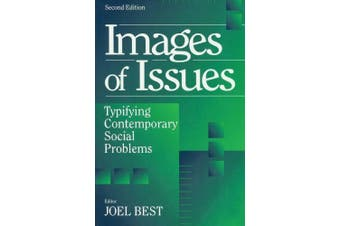 Images of Issues: Typifying Contemporary Social Problems (Social Problems & Social Issues)
