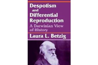 Despotism, Social Evolution, and Differential Reproduction: A Darwinian View of History