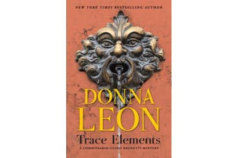 Trace Elements: A Comissario Guido Brunetti Mystery (The Commissario Guido Brunetti Mysteries)