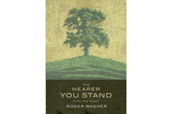 The Nearer You Stand: Poems and pictures