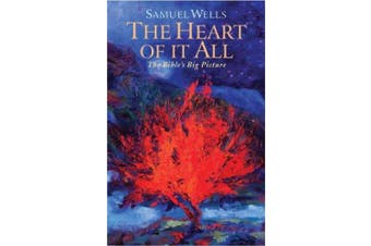 The Heart Of It All: The Bible's Big Picture