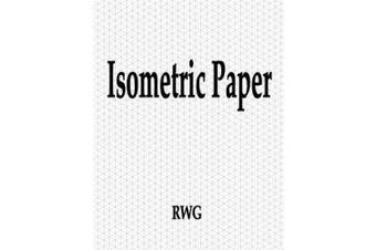 Isometric Paper: 50 Pages 8.5 X 11