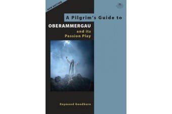 A Pilgrim's Guide to Oberammergau and its Passion Play (Pilgrims Guides)