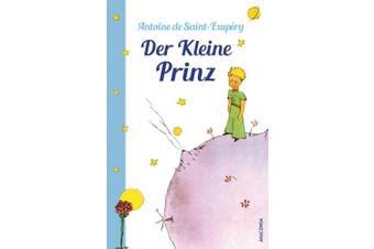 Der Kleine Prinz (mit den farbigen Zeichnungen des Verfassers) [German]