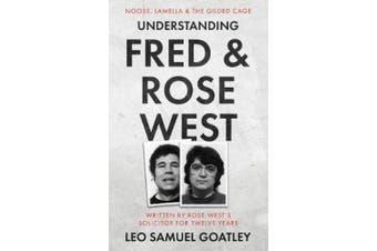 Understanding Fred & Rose West: Noose, Lamella & the Gilded Cage