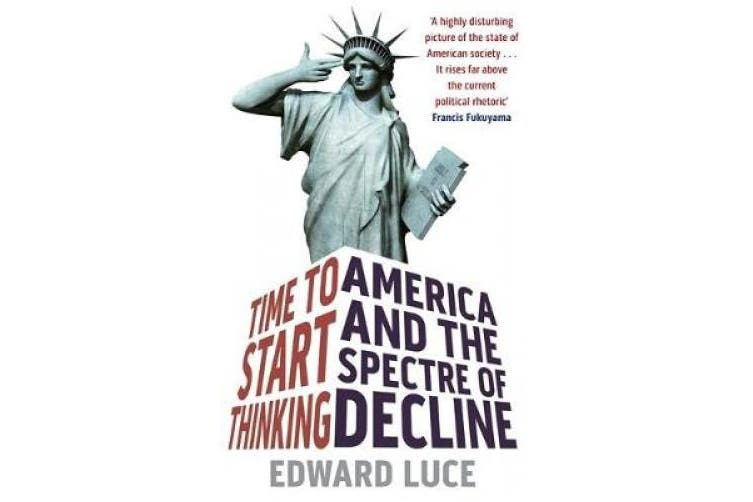 Time To Start Thinking: America and the Spectre of Decline