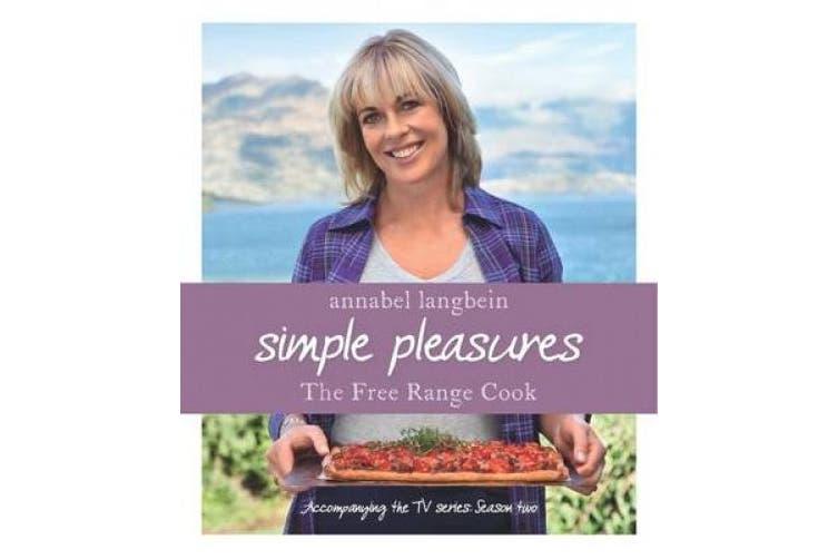 Annabel Langbein the Free Range Cook: Simple Pleasures