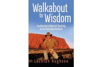 Walk Walkabout to Wisdom