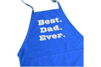 (Blue Apron) - Best Dad Apron - Best. Dad. Ever. - Funny BBQ Apron for Dads - 1 Size Fits All Chef Quality Cotton 4 Utility Pockets, Adjustable Neck and Extra Long Waist Ties - Blue Colour