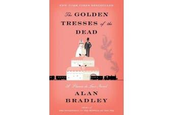 The Golden Tresses of the Dead: A Flavia de Luce Novel (Flavia de Luce)