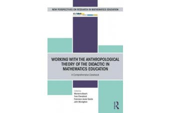 Working with the Anthropological Theory of the Didactic in Mathematics Education: A Comprehensive Casebook (European Research in Mathematics Education)