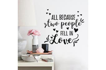 All Because Two People Fell In Love Peel And Stick Wall Decals