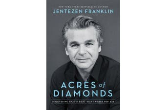 Acres of Diamonds: Discovering God's Best Right Where You Are