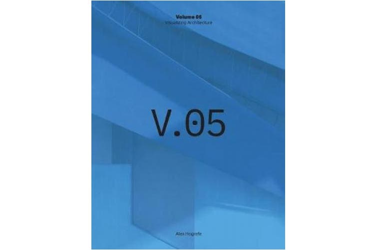 Visualizing Architecture Volume 5: Architecture Portfolio