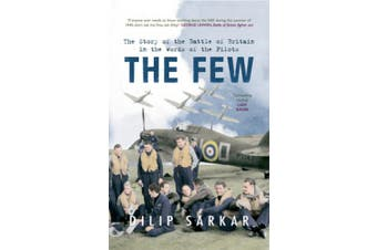 The Few: The Story of the Battle of Britain in the Words of the Pilots