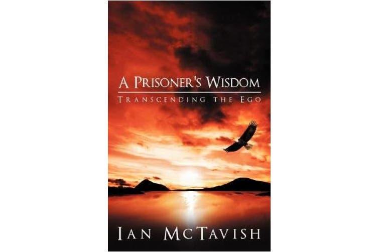 A Prisoner's Wisdom: Transcending the Ego