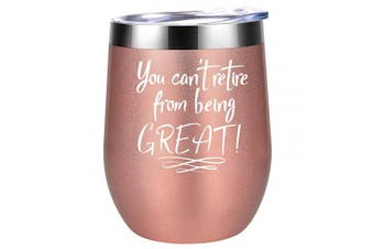 (Rose Gold) - You Can't Retire from Being Great - Retirement Gifts for Women - Funny Retiring Gift for Mom, Grandma, Coworkers, Boss, Teachers, Nurses, Retiree - Best Retired Goodbye Gifts - Coolife Wine Tumbler