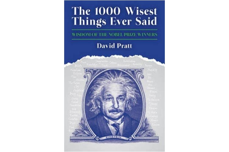 The 1000 Wisest Things Ever Said: Wisdom of the Nobel Prize Winners