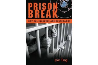 Prison Break: Not all escapees are desperados