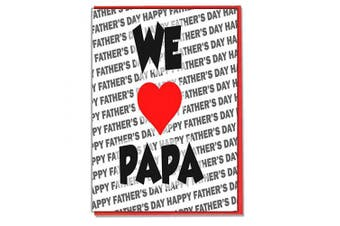 Fathers Day Greeting Card - We Love Papa - Happy Father's Day