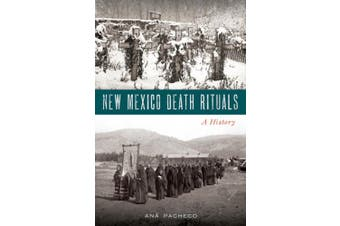 New Mexico Death Rituals: A History