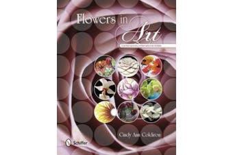Flowers in Art: Contemporary International Artists
