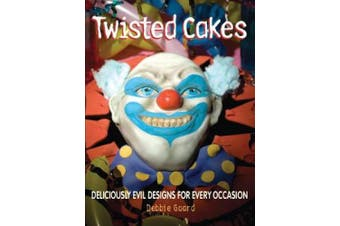 Twisted Cakes: Deliciously Evil Designs for Every Occasion