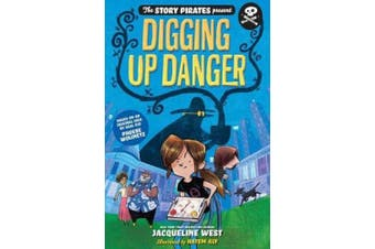 The Story Pirates Present: Digging Up Danger. (STORY PIRATES)