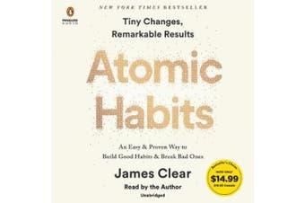 Atomic Habits: An Easy & Proven Way to Build Good Habits & Break Bad Ones [Audio]