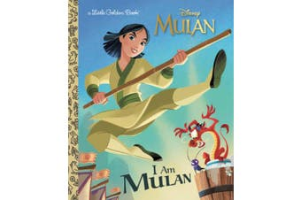I Am Mulan (Disney Princess) (Little Golden Book)