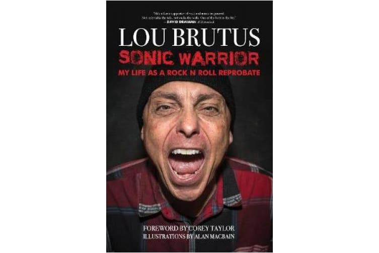 Sonic Warrior: My Life as a Rock and Roll Reprobate
