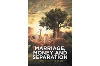 Marriage, Money and Separation: Making Sense of it all
