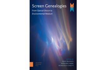 Screen Genealogies: From Optical Device to Environmental Medium (Mediamatters)