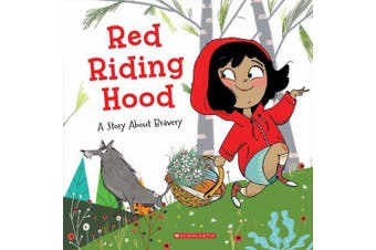 Red Riding Hood: A Story about Bravery (Tales to Grow by)