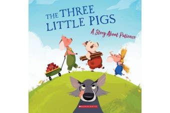 The Three Little Pigs: A Story about Patience (Tales to Grow by)