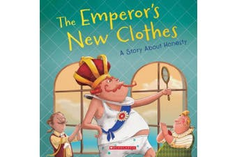 The Emperor's New Clothes: A Story about Honesty (Tales to Grow by)