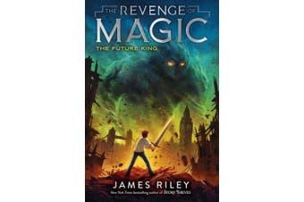 The Future King, Volume 3 (Revenge of Magic)