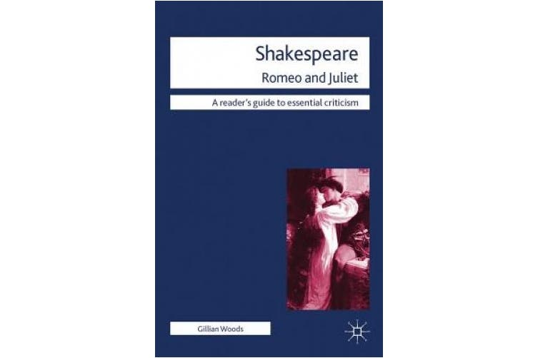 Shakespeare - Romeo and Juliet (Readers' Guides to Essential Criticism)