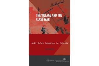 The Village and the Class War: Anti-Kulak Campaign in Estonia