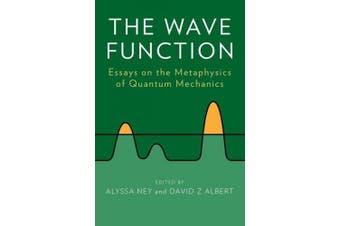The Wave Function: Essays on the Metaphysics of Quantum Mechanics