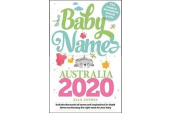 Baby Names Australia 2020: Thousands of Names and in-Depth Inspirational Advice