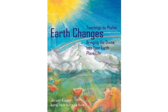 Earth Changes: Teachings by Phylos: Bringing the Divine Into Your Earth Plane Life